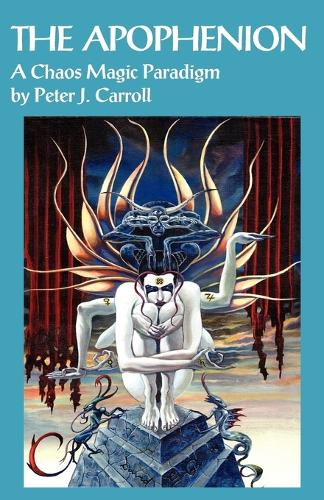 The Apophenion: A Chaos Magic Paradigm (Paperback)