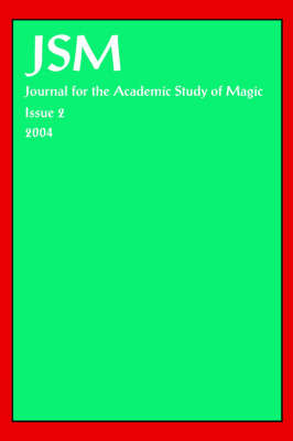 Journal for the Academic Study of Magic, Issue 2 2004 - Journal for the Academic Study of Magic (Paperback)
