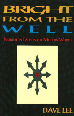 Bright from the Well: Northern Tales in the Modern World (Paperback)