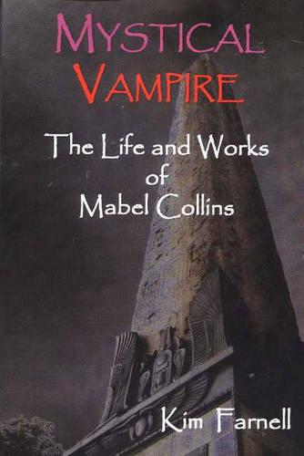 Mystical Vampire: The Life and Works of Mabel Collins (Paperback)