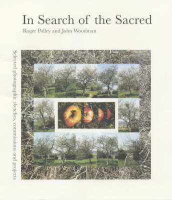 In Search of the Sacred: Selected Photographic Sketches, Commissions and Projects (Hardback)