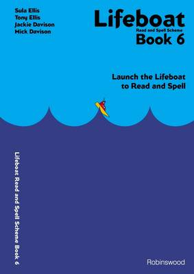 Lifeboat Read and Spell Scheme: Book 6: Launch the Lifeboat to Read and Spell (Spiral bound)