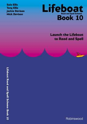 Lifeboat Read and Spell Scheme: Book 10: Launch the Lifeboat to Read and Spell (Spiral bound)