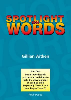 Spotlight on Words Book 2: Phonic Wordsearch Puzzles and Activities to Help the Development of Spelling Skills - Spotlight on Words 2 (Spiral bound)