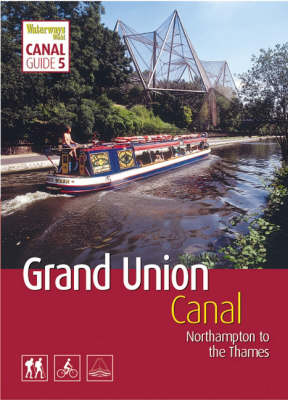 """Grand Union Canal: South: Northampton to the Thames - """"Waterways World"""" Canal Guides No. 5 (Paperback)"""
