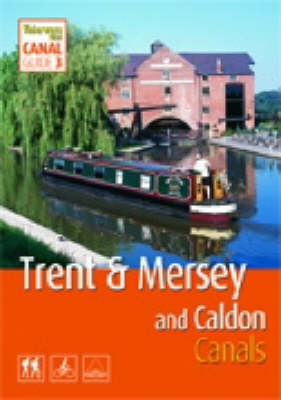 """Trent and Mersey Canal: Including Caldon Canal - """"Waterways World"""" Canal Guides No. 3 (Spiral bound)"""