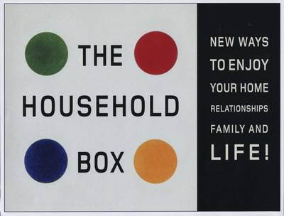 A Household Box: How to Enjoy Your Home, Relationships, Family and Life