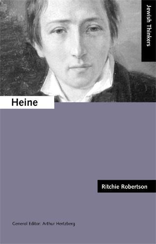 Heine: Jewish Thinkers Series - JEWISH THINKERS (Paperback)