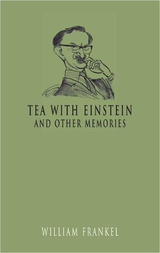 Tea with Einstein and other memories: Tea With Einstein and other memories (Hardback)