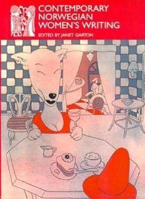 Contemporary Norwegian Women's Writing - Series B: English Translations of Works of Scandinavian Literature No 19 (Paperback)