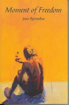 Moment of Freedom - Series B: English Translations of Works of Scandinavian Literature No 25 (Paperback)