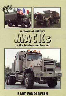 A Record of Military Macks in the Services and Beyond - Wheels & tracks (Hardback)