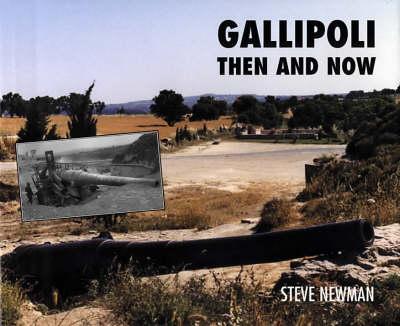 Gallipoli: Then and Now (Hardback)