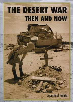 The Desert War Then and Now (Hardback)