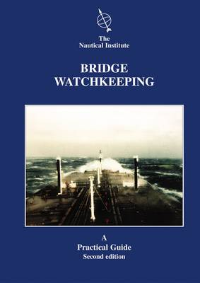 Bridge Watchkeeping: A Practical Guide for Junior Officers (Paperback)