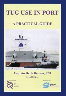 Tug Use in Port: A Practical Guide (Hardback)