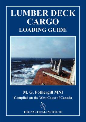Lumber Deck Cargo Loading Manual: A Practical Manual for Lumber Deck Cargoes Loaded on the West Coast of Canada (Spiral bound)