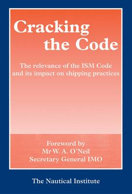 Cracking the Code: The Relevance of the ISM Code and Its Impact on Shipping Practices (Hardback)