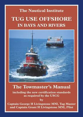 Tug Use Offshore in Bays and Rivers: The Towmaster's Manual (Hardback)