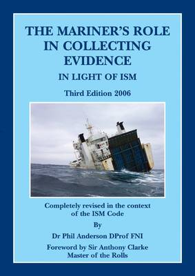The Mariner's Role in Collecting Evidence: In Light of ISM (Paperback)