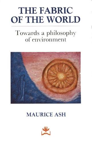 The Fabric of the World: Towards a Philosophy of Environment (Hardback)