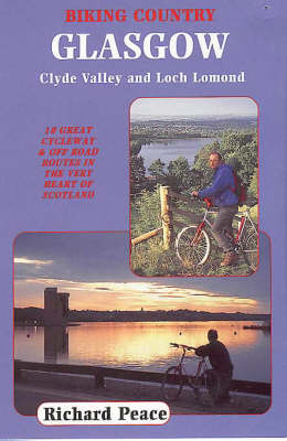 Biking Country: Glasgow, Clyde Valley and Loch Lomond (Paperback)