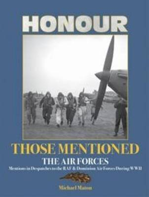 Honour Those Mentioned: The Air Forces (Hardback)