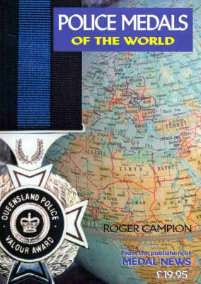 Police Medals of the World: A Guide to the Most Collected Awards from Around the Globe (Paperback)