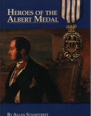Heroes of the Albert Medal (Paperback)