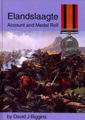 Elandslaagte: Account and Medal Roll (Hardback)