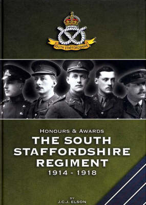 Honours and Awards the South Staffordshire Regiment 1914-1918 (Hardback)