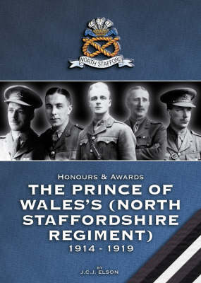 Honours and Awards - the Prince of Wales's North Staffordshire Regiment 1914-1918 (Hardback)