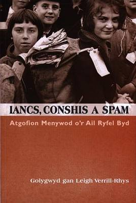 Iancs, Conshis a Spam: Atgofion Menywod o'r Ail Ryfel Byd (Paperback)