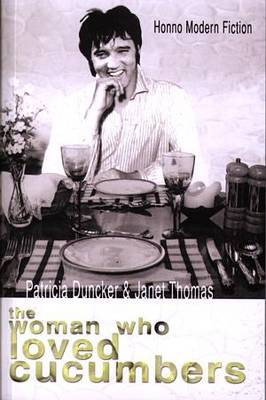 The Woman Who Loved Cucumbers: Contemporary Short Stories by Women from Wales (Paperback)