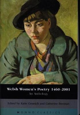 Welsh Women's Poetry 1450-2001: An Anthology - Honno Classics S. (Paperback)