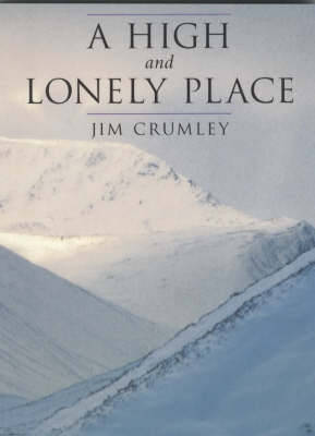 A High and Lonely Place: Sanctuary and Plight of the Cairngorms (Paperback)