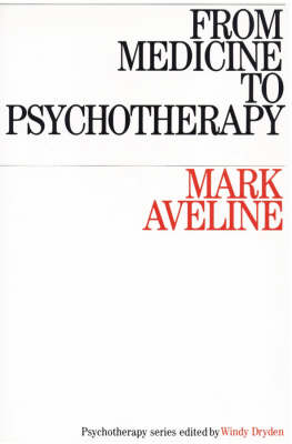 From Medicine to Psychotherapy: Selected Papers (Paperback)