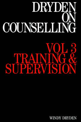 On Counselling: Training and Supervision v. 3 (Paperback)