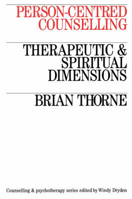 Person-Centred Counselling: Therapeutic and Spiritual Dimensions (Paperback)