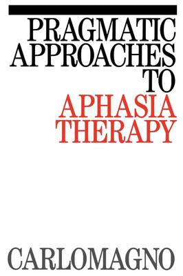 Pragmatic and Communication Therapy in Aphasia - Exc Business and Economy (Paperback)