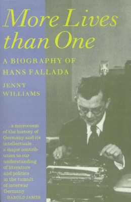 More Lives Than One: Biography of Hans Fallada (Paperback)