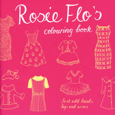 Rosie Flo's Colouring Book (Paperback)