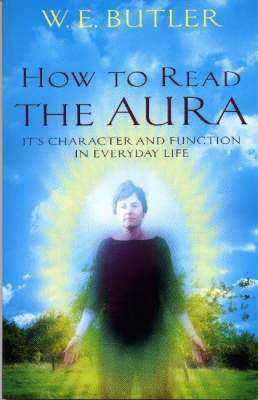 How to Read the Aura: Its' Character and Function in Everyday Life (Paperback)