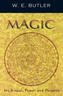 Magic, Its Ritual, Power and Purpose (Paperback)