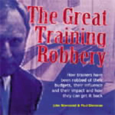The Great Training Robbery - Management pocketbooks (Hardback)