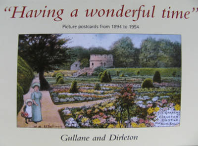 Having a Wonderful Time: Picture Postcards from 1894 to 1954 Gullane and Dirleton (Paperback)