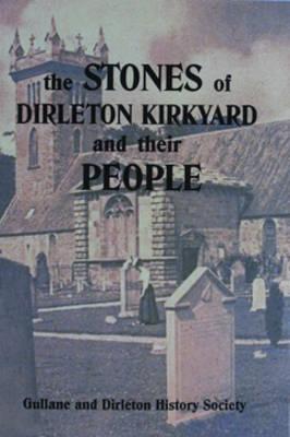 The Stones of Dirleton Kirkyard and Their People (Paperback)