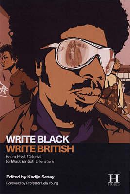 Write Black, Write British: From Post Colonial to Black British Literature (Paperback)