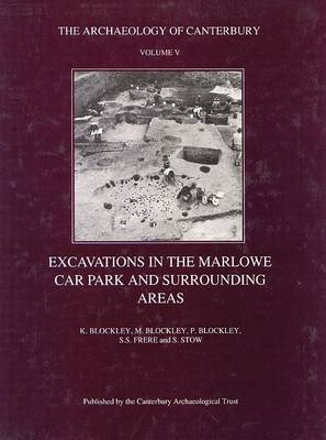 Excavations in the Marlowe Car Park and surrounding areas (Hardback)