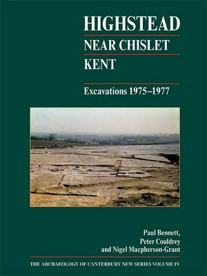 Highstead, near Chislet, Kent - Archaeology of Canterbury 4 (Hardback)